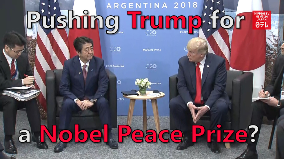 Abe pushing Trump for peace prize?